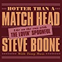 Hotter than a Match Head: Life on the Run with the Lovin' Spoonful Audiobook by Steve Boone, Tony Moss Narrated by David Rapkin