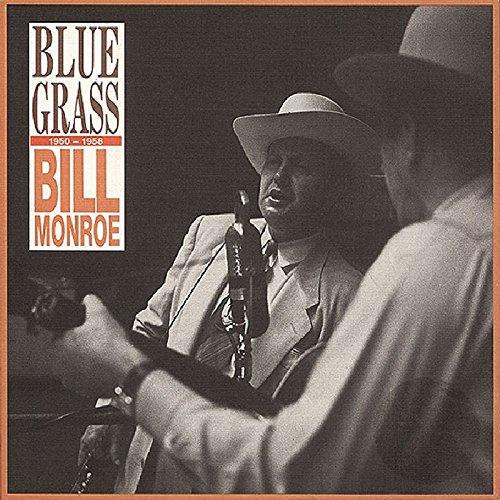Blue Grass 1950-1958 by Monroe, Bill