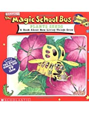 The Magic School Bus Plants Seeds: A Book About How Living Things Grow: A Book About How Living Things Grow