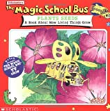 img - for The Magic School Bus Plants Seeds: A Book About How Living Things Grow book / textbook / text book