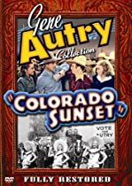 Gene Autry Collection: Colorado Sunset  Directed by George Sherman