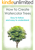 How to Create Watercolor Trees :  easy to follow and easy to understand
