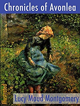 Chronicles of Avonlea by Lucy Maud Montgomery - Free eBook