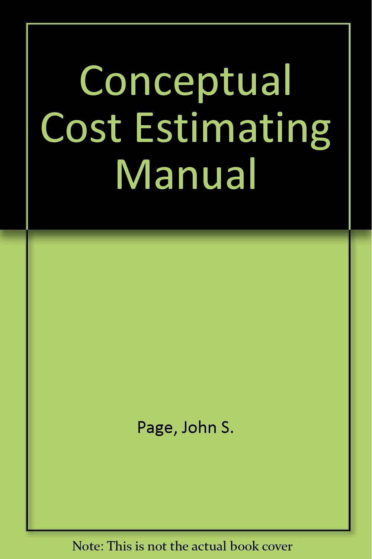 Conceptual Cost Estimating Manual: Amazon.co.uk: John S. Page:  9780872011342: Books