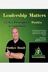 Leadership Matters: 52 Key Principles to POSITIVE Accountability Kindle Edition