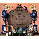 Decorative Designs: Over 100 Ideas for Painted Interiors, Furniture and Decorated Objects