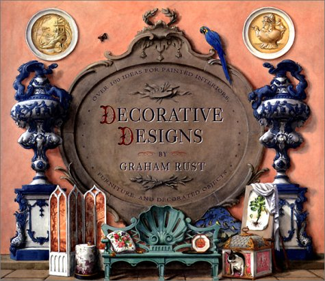 Decorative Designs: Over 100 Ideas for Painted Interiors, Furniture, and Decorated - Painted Houses