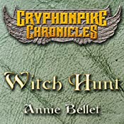 Witch Hunt: The Gryphonpike Chronicles, Book 1 | Annie Bellet