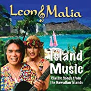 Leon & Malia Island Music - Classic Songs from the Hawaiian Isl