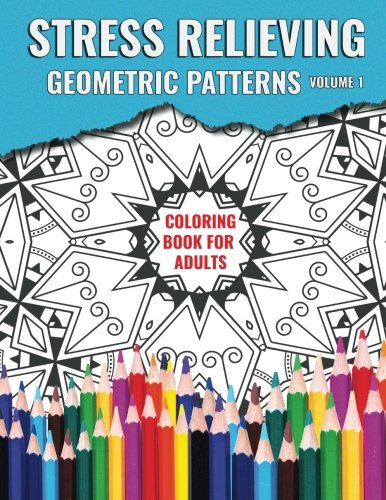 Download Stress Relieving Geometric Patterns (Coloring Book For Adults) (Volume 1) ebook
