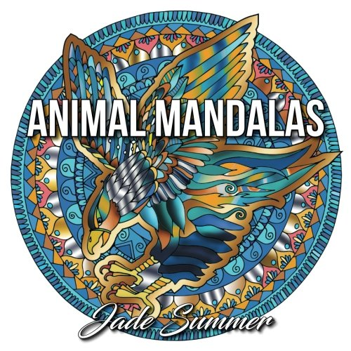 Animal Mandalas: An Adult Coloring Book With Mandala Designs, Mythical Creatures, And Fantasy Animals For Inspiration And Relaxation