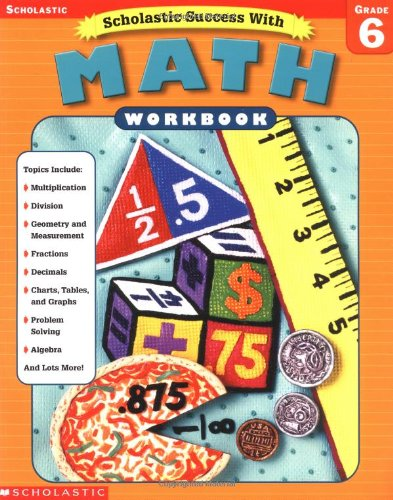 Scholastic Success With: Math Workbook: Grade 6 (Scholastic ...