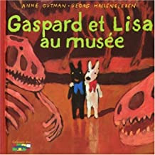 Gaspard Et Lisa Au Musee (French Edition)