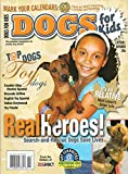 Dogs For Kids of Dog Fancy October November 2006 Premier Magazine For Young Dog Lovers REAL HEROES: SEARCH-AND-RESCUE DOGS SAVE LIVES It's All Relative: Meet Lassie's Sister Lulu