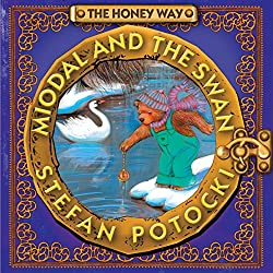 The Honey Way: Miodal and the Swan