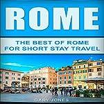Rome: The Best of Rome for Short Stay Travel | Gary Jones