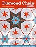 img - for Diamond Chain Quilts: 10 Skill-Building Projects   Dynamic Star, Daisy & Pinwheel book / textbook / text book