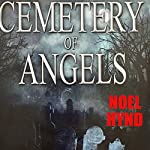 Cemetery of Angels 2014 Edition: The Ghost Stories of Noel Hynd, Book 2 | Noel Hynd