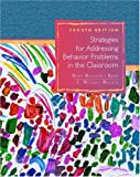 img - for Strategies for Addressing Behavior Problems in the Classroom (4th Edition) book / textbook / text book