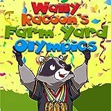 Wally Raccoon's Farm yard Olympics