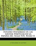 Estudio Histórico de Las Luchas Políticas en la España Del Siglo Xix, A. Fernandez De Los Rios, 1241674515