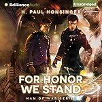 For Honor We Stand: Man of War, Book 2 | H. Paul Honsinger