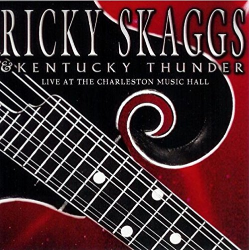 Ricky Skaggs Songs (Live At The Charleston Music Hall (w/Kentucky)