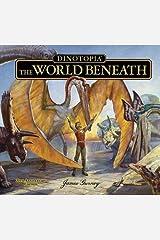 Dinotopia, The World Beneath: 20th Anniversary Edition (Calla Editions) Hardcover
