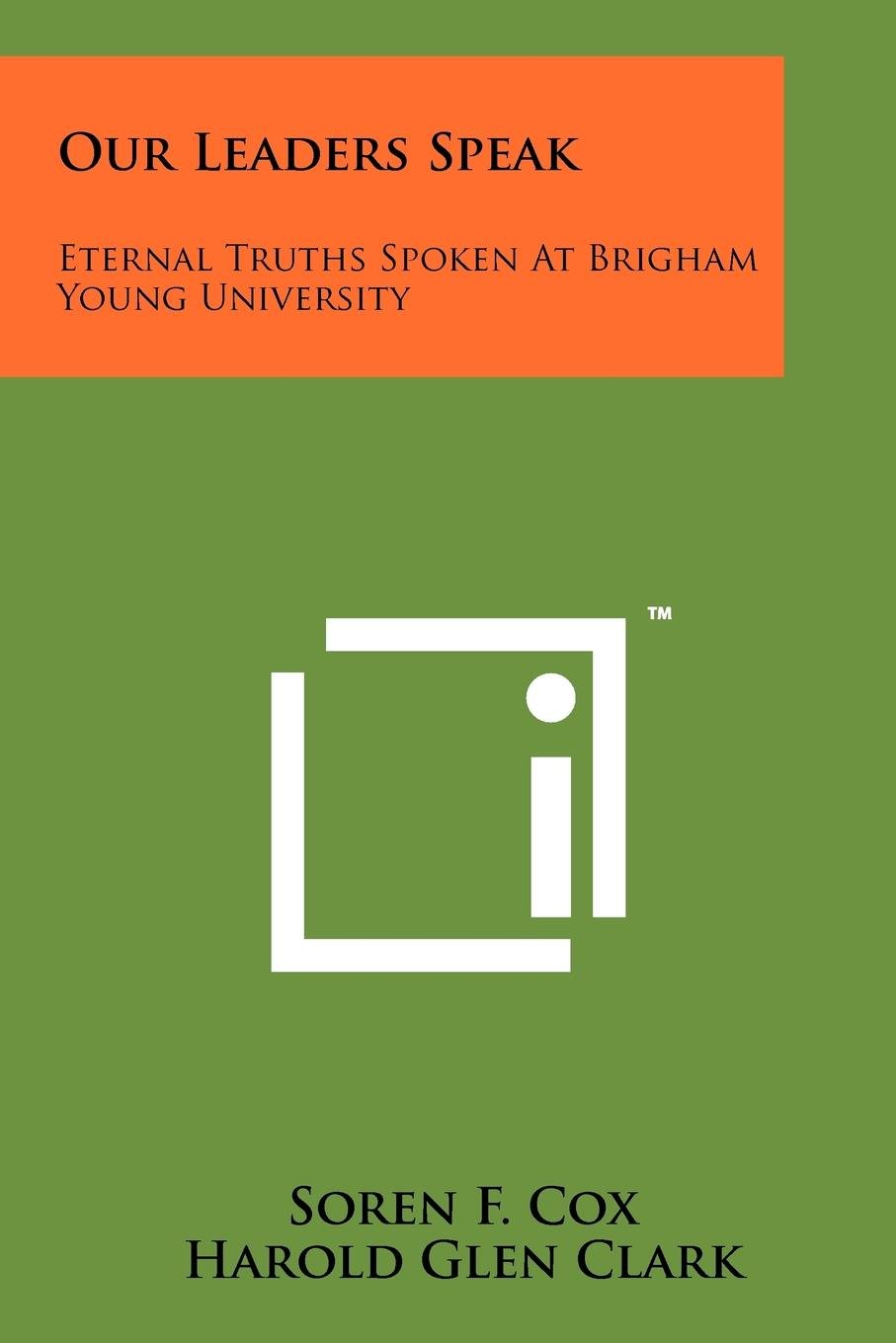 Read Online Our Leaders Speak: Eternal Truths Spoken at Brigham Young University PDF