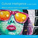 Cultural Intelligence in Plain English: What It Is, Why You Need It, and How to Get Some | Terry Erle Clayton