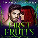 First Fruits Audiobook by Amanda Carney Narrated by Lynn Norris