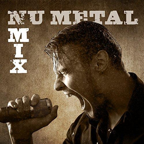Nu Metal Mix [Explicit]