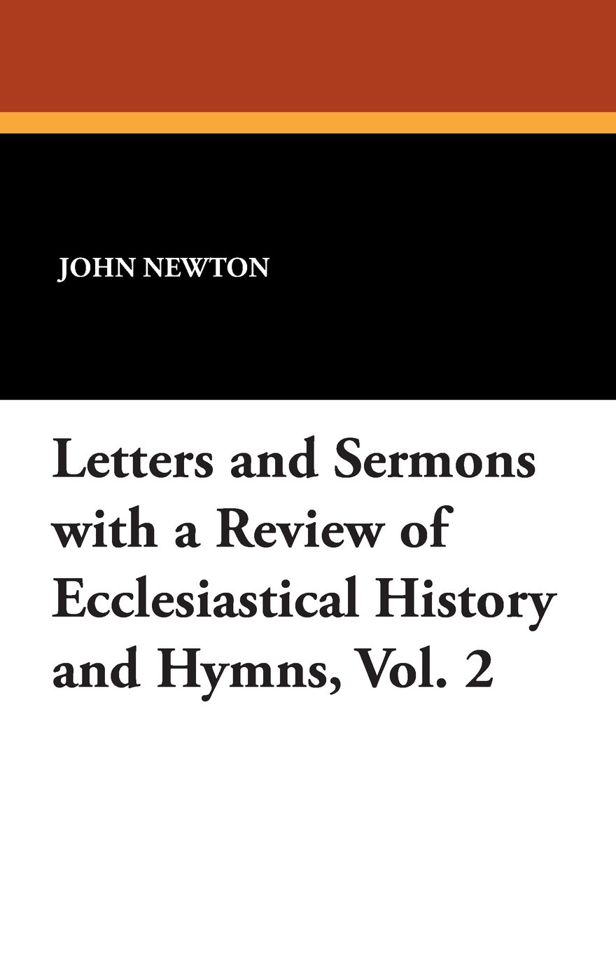 Download Letters and Sermons with a Review of Ecclesiastical History and Hymns, Vol. 2 pdf epub