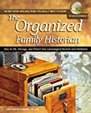 img - for The Organized Family Historian: How to File, Manage, and Protect Your Geneological Records and Heirlooms (National Genealogical Society Guides) book / textbook / text book