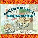 Sweet Ellie Mae's Road Trip: Seeing Beyond Imperfections