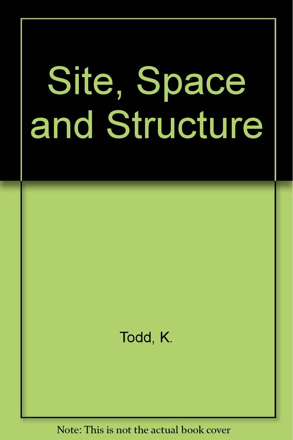 Site, Space and Structure