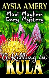A Killing in Kula (Maui Mayhem Cozy Mystery Book 2)