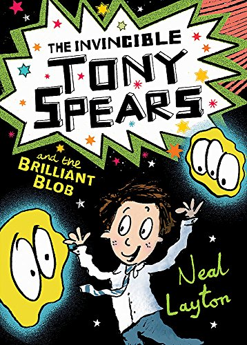 Tony Spears: The Invincible Tony Spears and the Brilliant Blob: Book 2