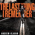 The Last Thing I Remember: The Homelanders, Book 1 Audiobook by Andrew Klavan Narrated by Joshua Swanson