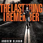 The Last Thing I Remember: The Homelanders, Book 1 | Andrew Klavan