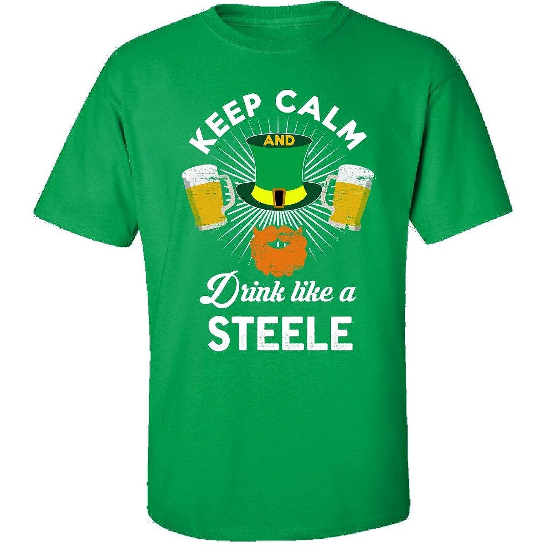 St Patricks Day Keep Calm Drink Like A Steele Irish - Adult Shirt
