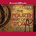 The Fourth Part of the World: The Race to the Ends of the Earth   Toby Lester