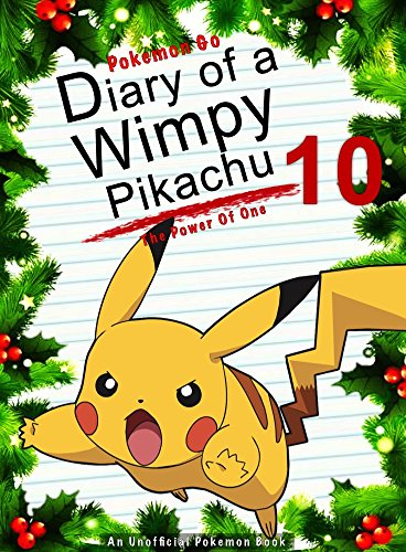 Pokemon Go: Diary Of A Wimpy Pikachu 10: The Power Of One: (An Unofficial Pokemon Book) (Pokemon Books Book 25) cover