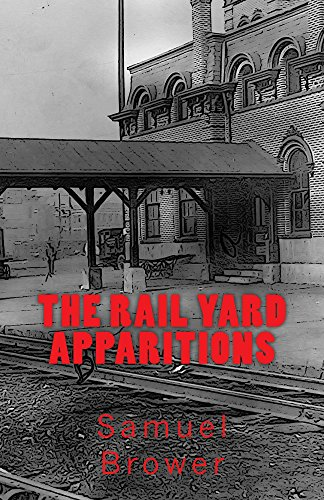 - The Rail Yard Apparitions: A Horror Novella