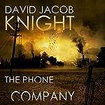 The Phone Company | David Jacob Knight