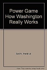Power Game How Washington Really Works