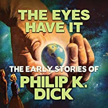 The Eyes Have It Audiobook by Philip K. Dick Narrated by Chris Lutkin