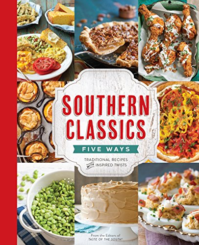 Southern Classics Five Ways: Traditional Recipes with Inspired Twists