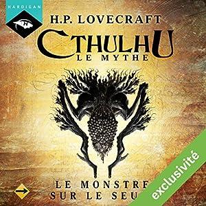 Le Monstre sur le seuil (Cthulhu - Le mythe) | Livre audio