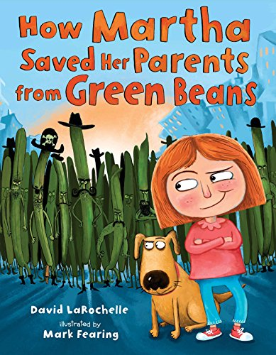 How Martha Saved Her Parents from Green (Andy Bean)